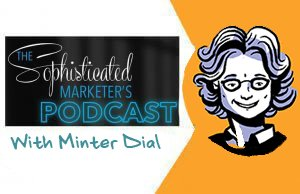 Sophisticated Marketer's Podcast: Minter Dial